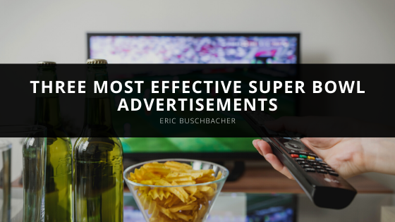 Eric Buschbacher Lists Three Most Effective Super Bowl Advertisements