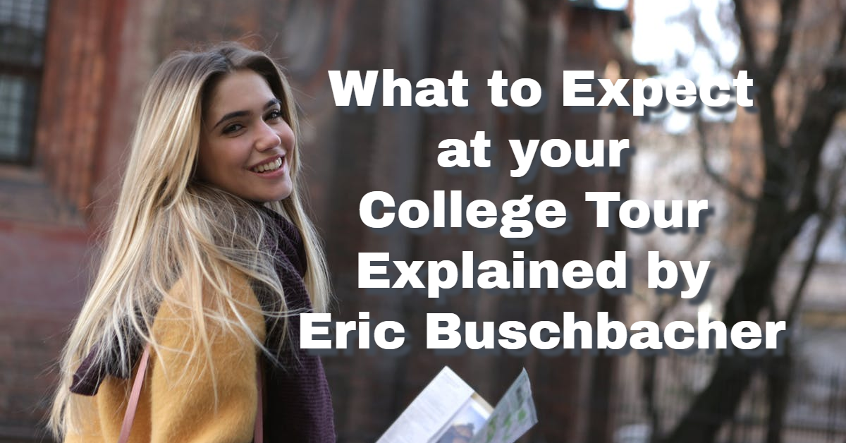 What to Expect at your College Tour Explained by Eric Buschbacher