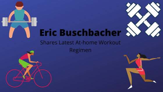 Eric Buschbacher Shares Latest At-Home Workout Regimen